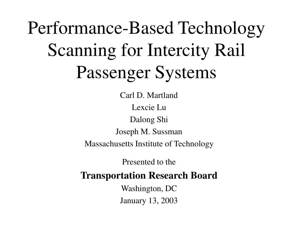 performance based technology scanning for intercity rail passenger systems l.
