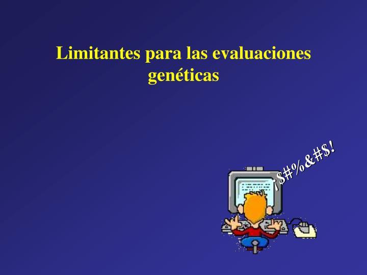 Limitantes para las evaluaciones genéticas