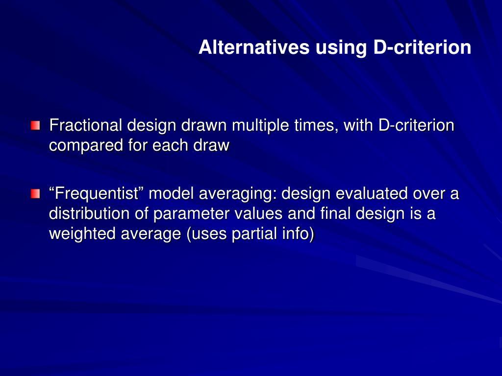Alternatives using D-criterion