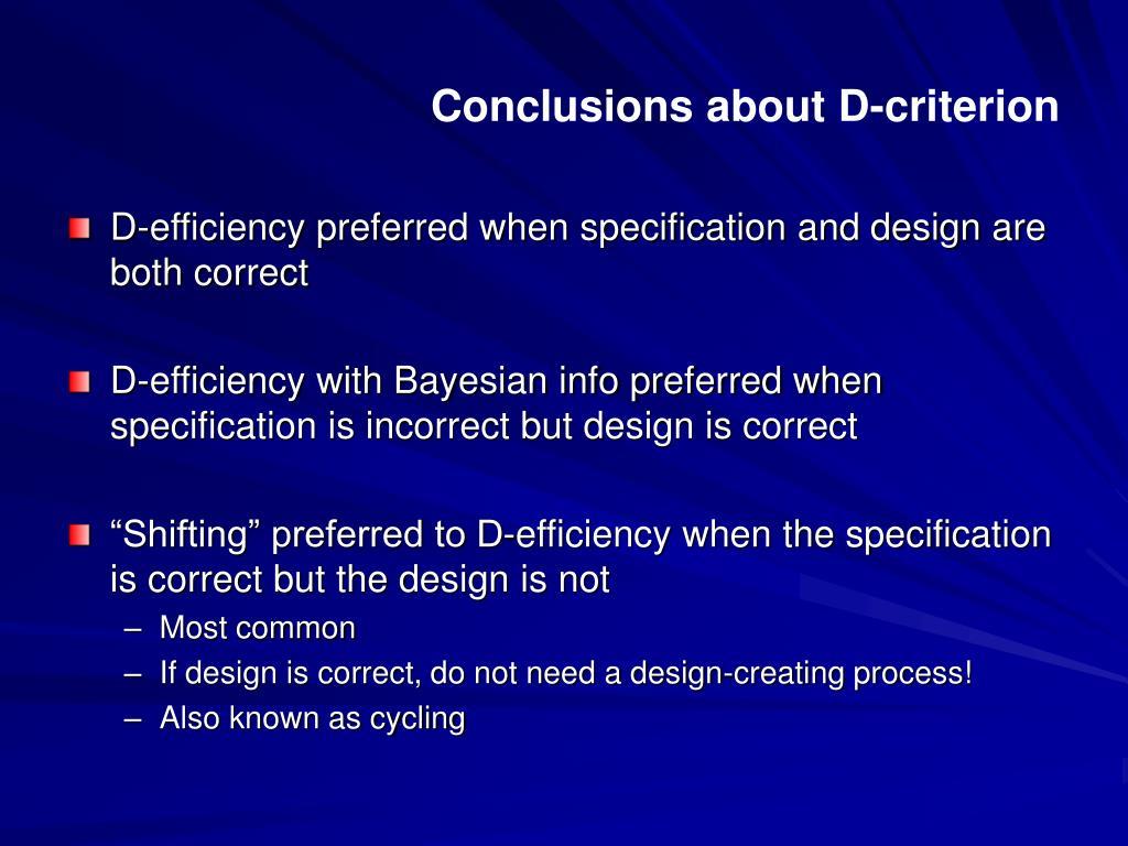 Conclusions about D-criterion