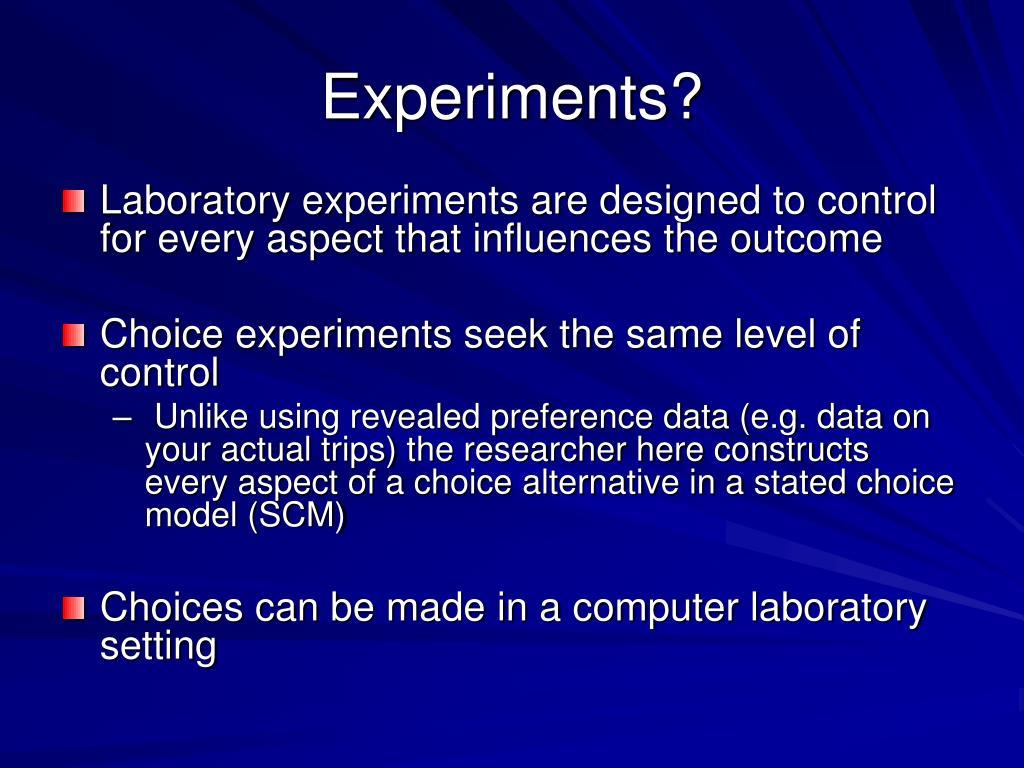 Experiments?