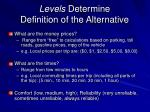 levels determine definition of the alternative