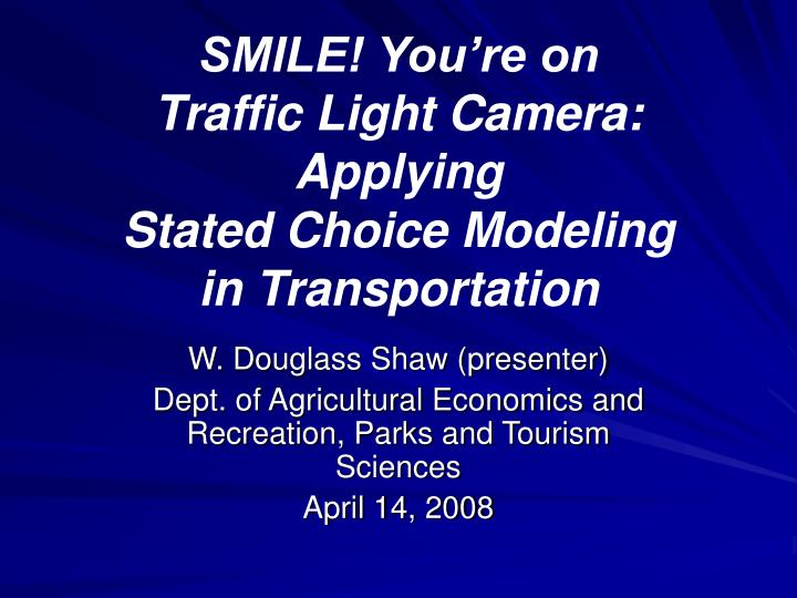Smile you re on traffic light camera applying stated choice modeling in transportation