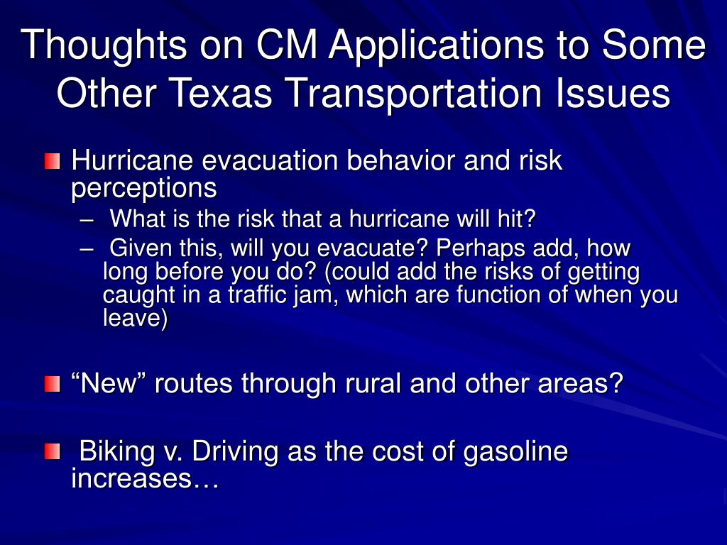 Thoughts on CM Applications to Some Other Texas Transportation Issues