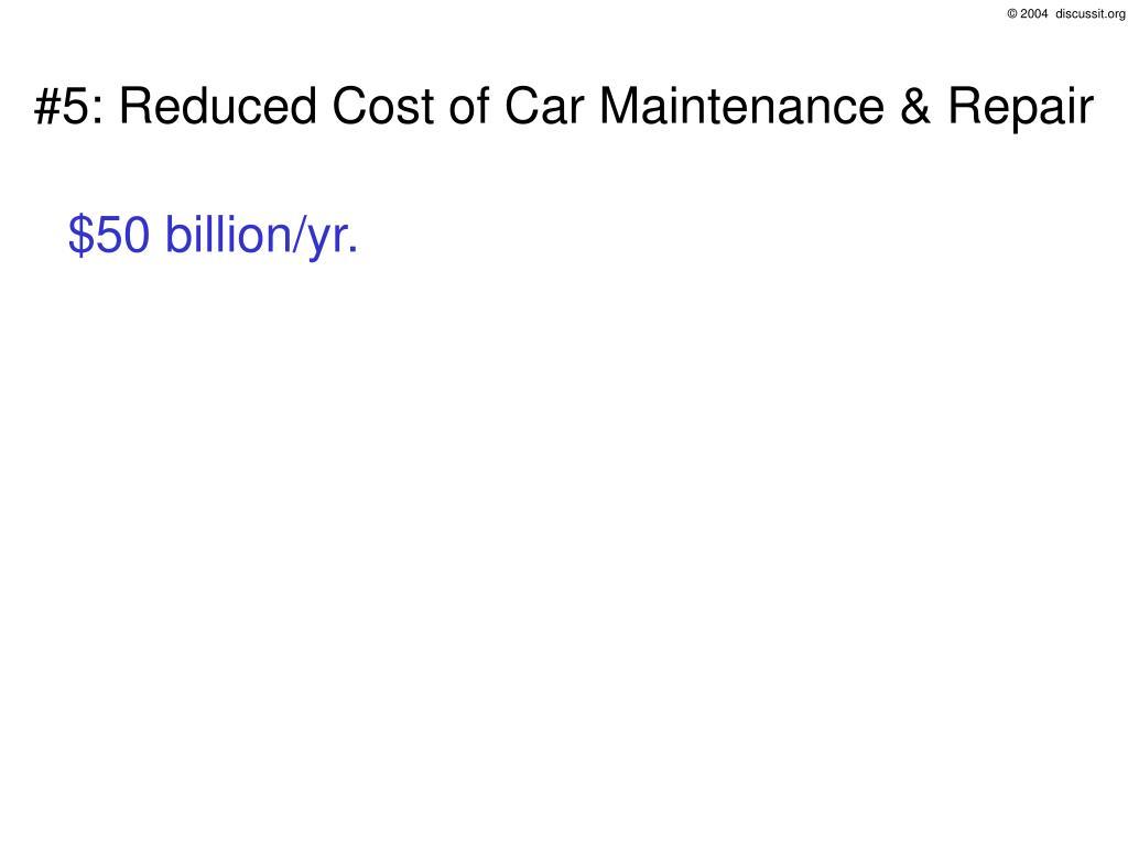 #5: Reduced Cost of Car Maintenance & Repair