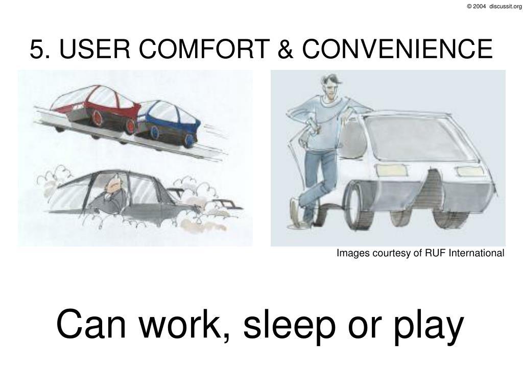 5. USER COMFORT & CONVENIENCE