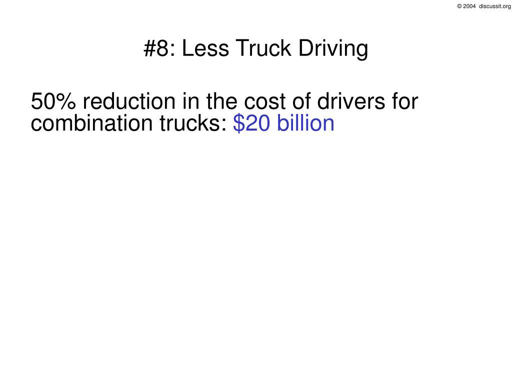 #8: Less Truck Driving