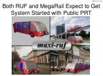 both ruf and megarail expect to get system started with public prt