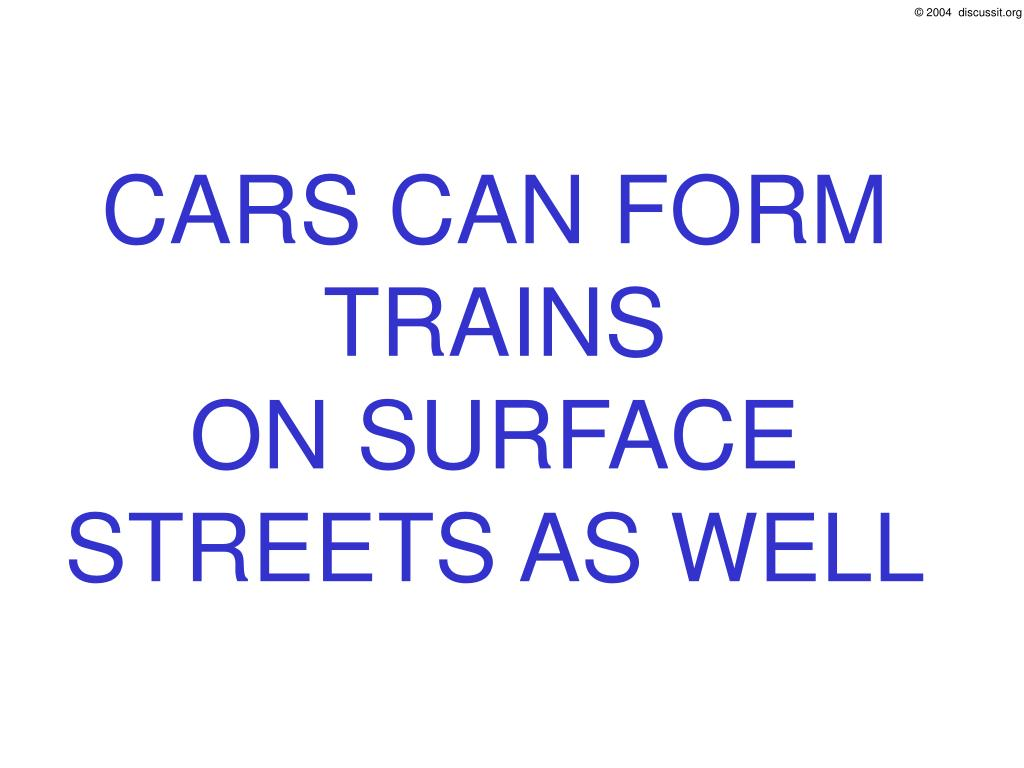 CARS CAN FORM TRAINS