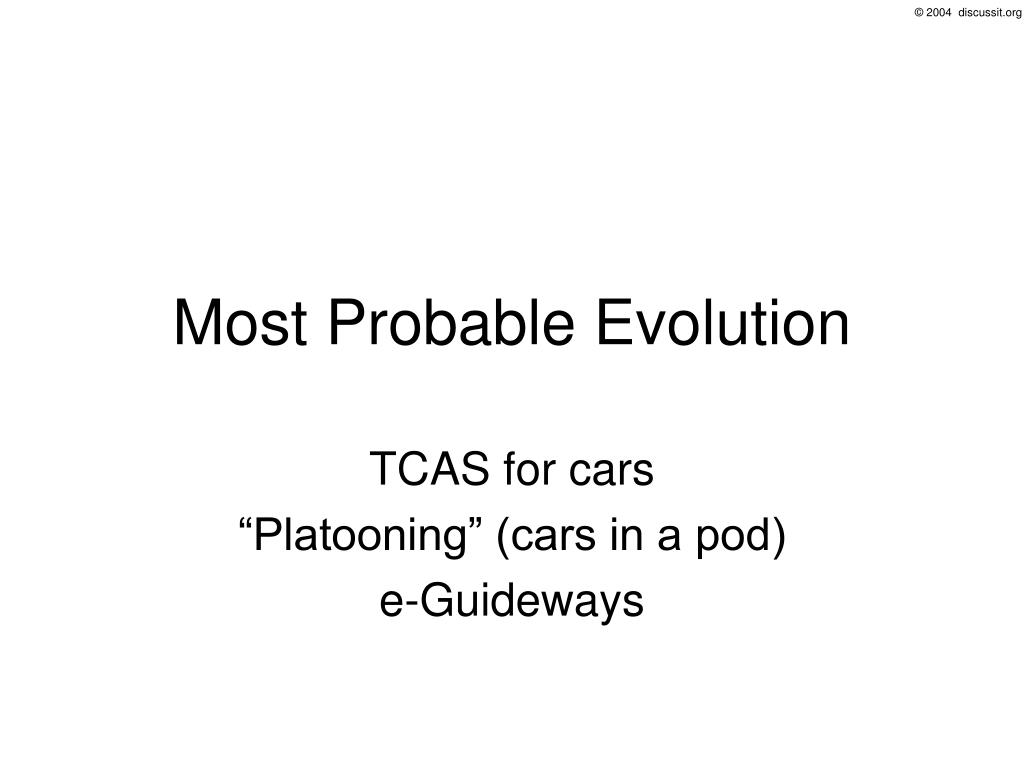 Most Probable Evolution
