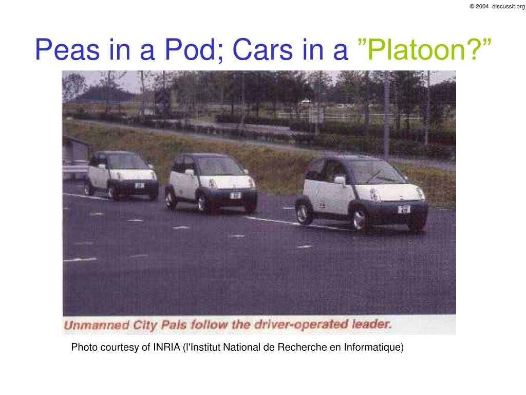 Peas in a Pod; Cars in a