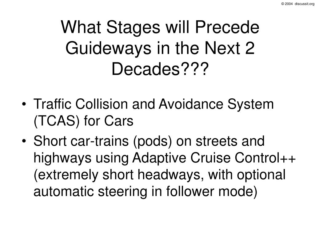 What Stages will Precede Guideways in the Next 2 Decades???