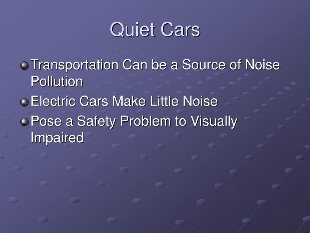 Quiet Cars