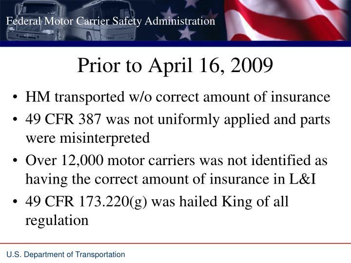 Prior to april 16 2009