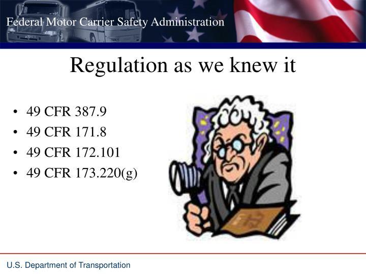 Regulation as we knew it