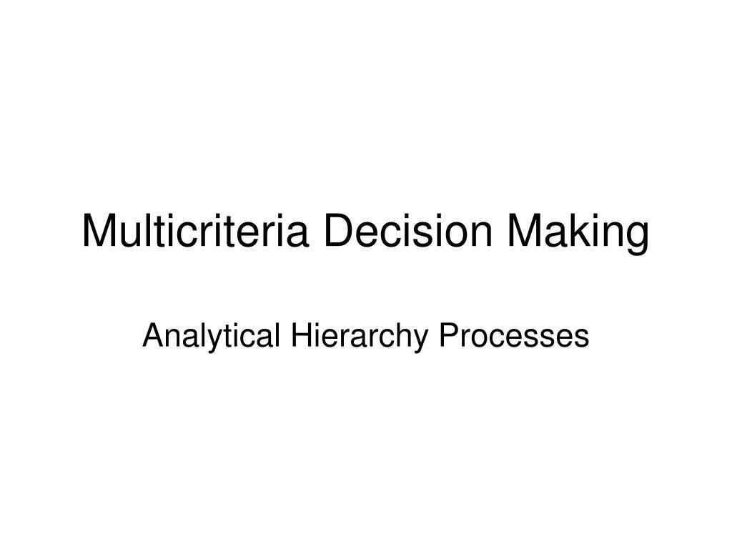 multicriteria decision making l.