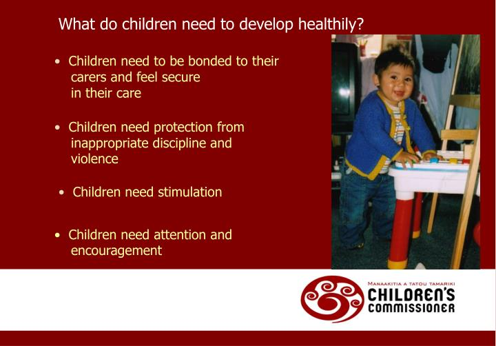What do children need to develop healthily?
