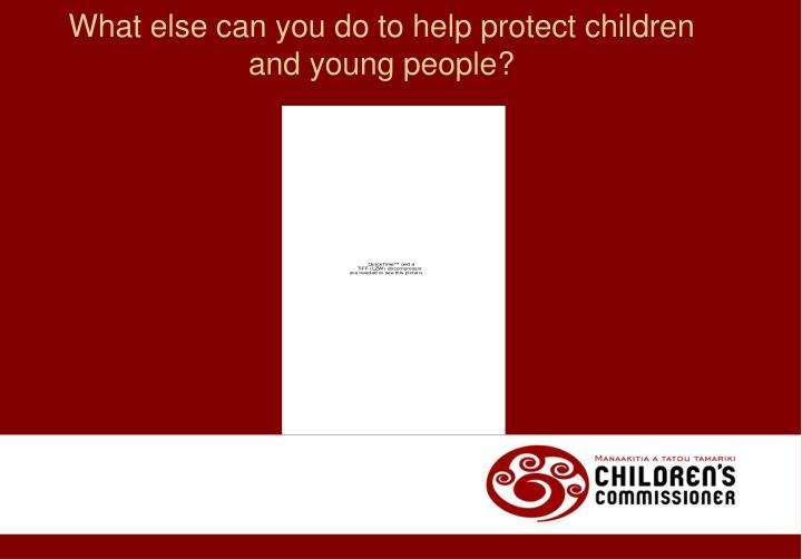 What else can you do to help protect children and young people?