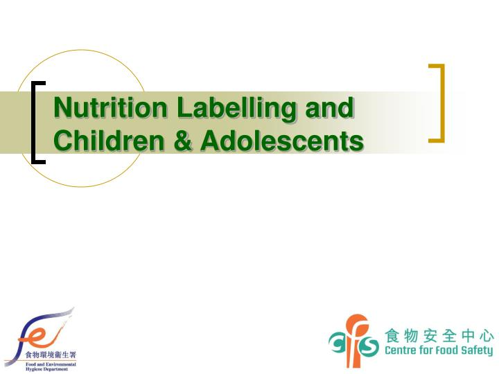 nutrition labelling and children adolescents n.