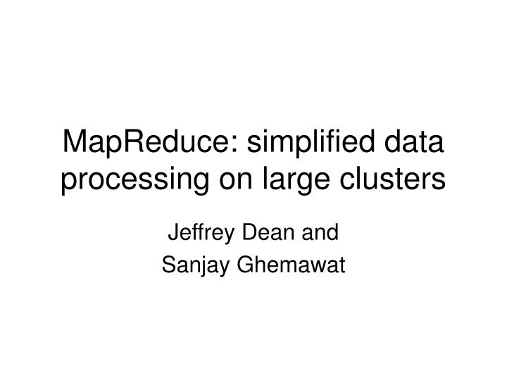 mapreduce simplified data processing on large clusters n.