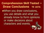 comprehension skill tested draw conclusions te 187a