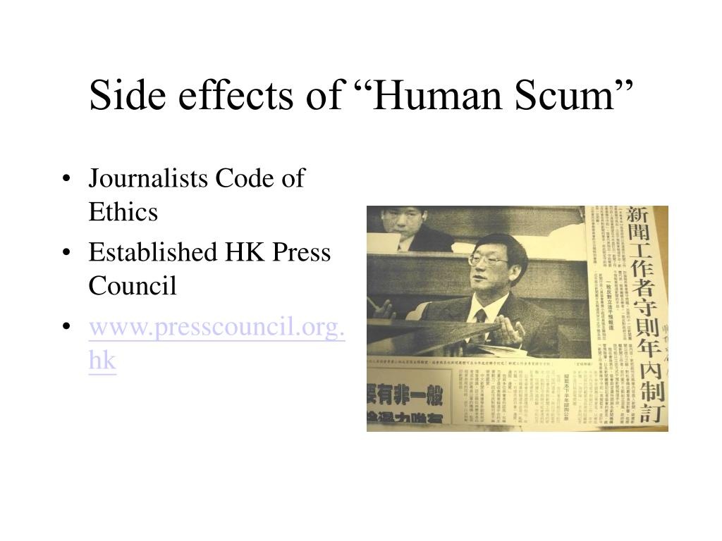 "Side effects of ""Human Scum"""