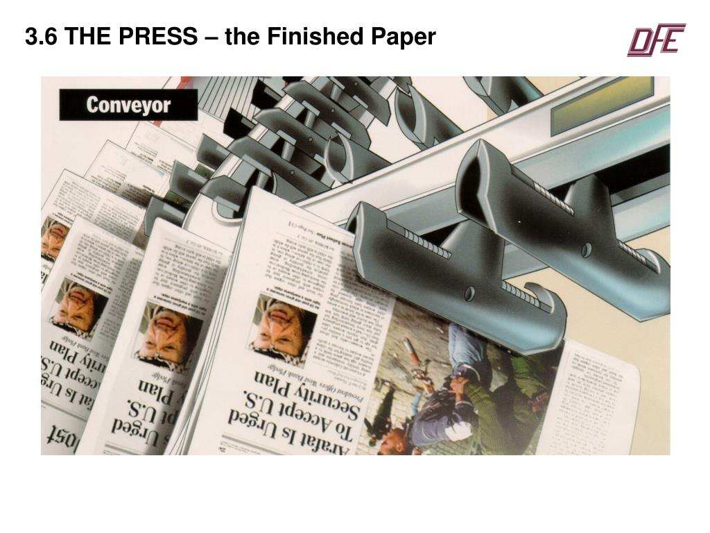 3.6 THE PRESS – the Finished Paper
