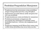 perubahan pengendalian manajemen1