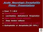 acute neurologic encephalitis phase presentations