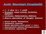 acute neurologic encephalitis