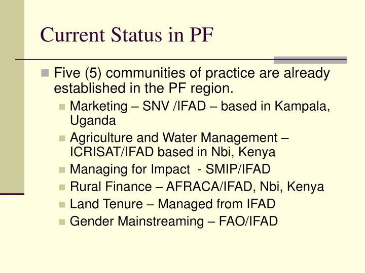 Current status in pf