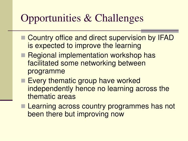 Opportunities & Challenges
