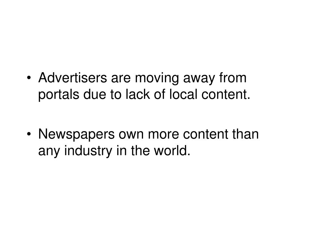 Advertisers are moving away from portals due to lack of local content.