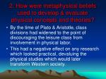 2 how were metaphysical beliefs used to develop evaluate physical concepts and theories36