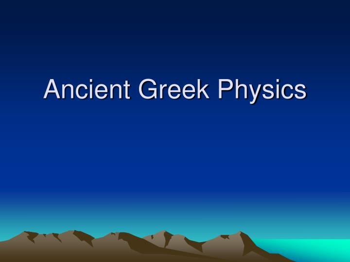 Ancient greek physics