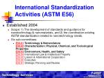international standardization activities astm e56
