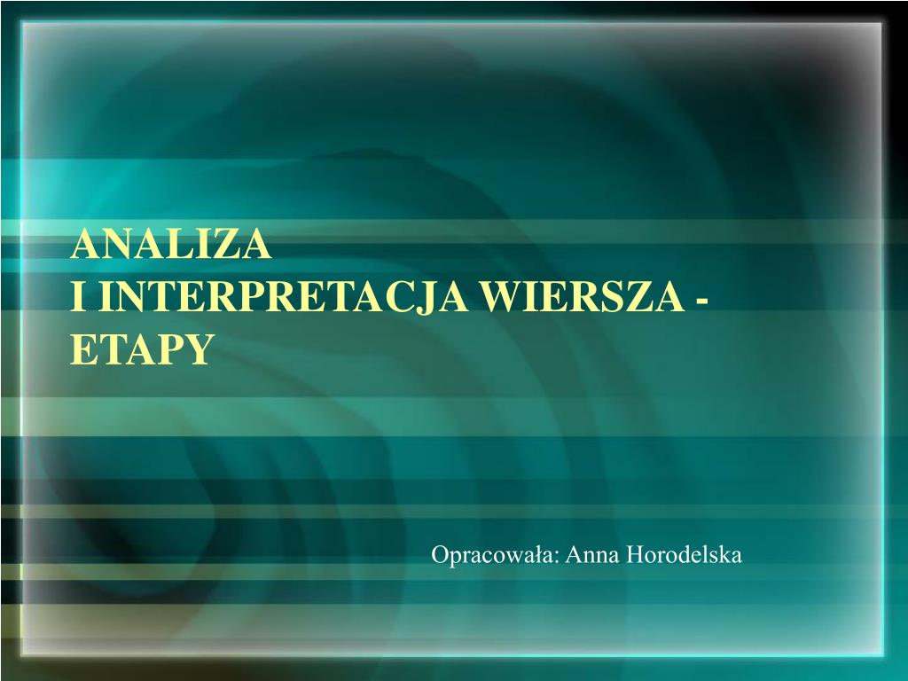 Ppt Analiza I Interpretacja Wiersza Etapy Powerpoint