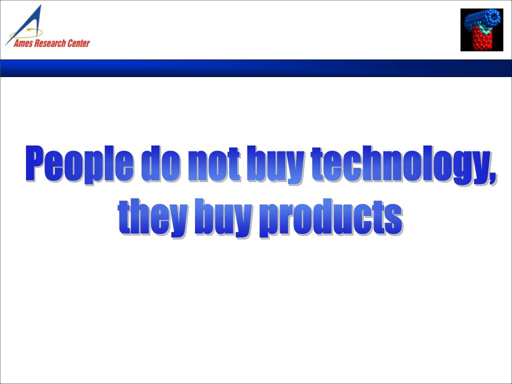 People do not buy technology,
