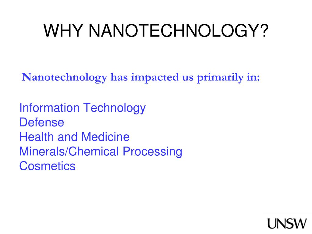 WHY NANOTECHNOLOGY?