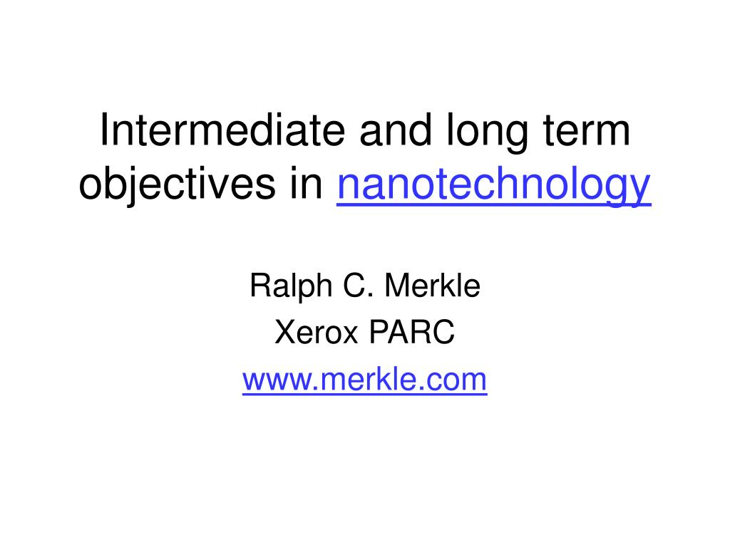 intermediate and long term objectives in nanotechnology l.