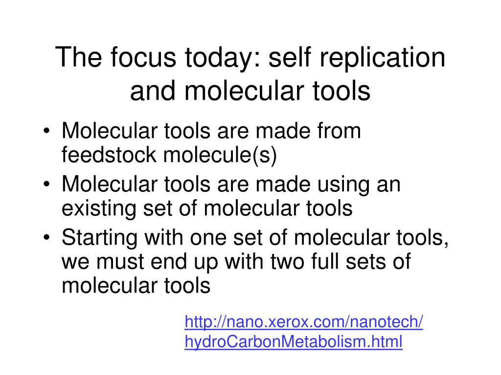 The focus today: self replication and molecular tools