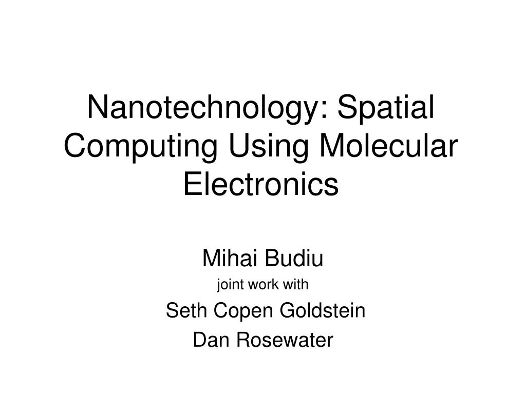 nanotechnology spatial computing using molecular electronics l.