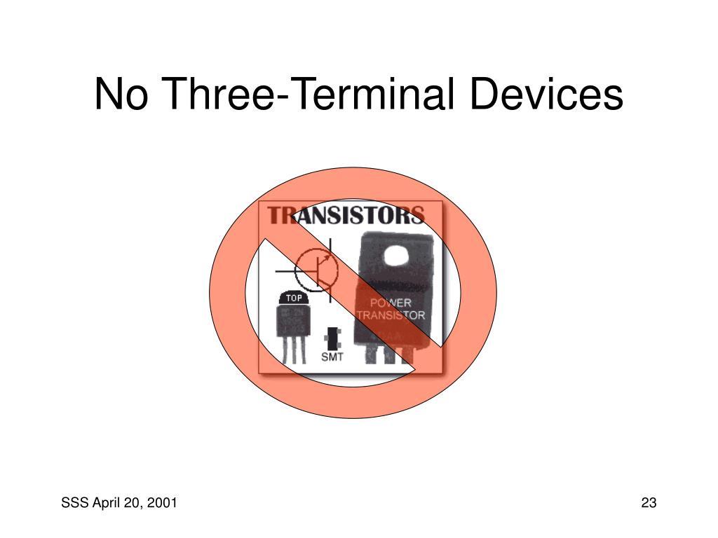 No Three-Terminal Devices