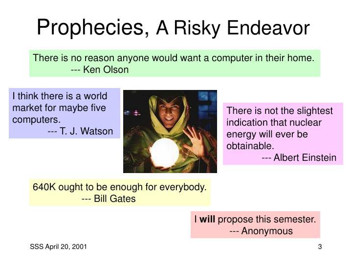 Prophecies a risky endeavor