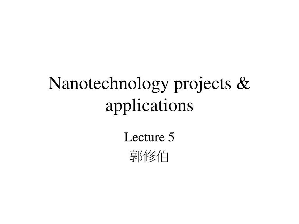 nanotechnology projects applications l.