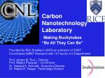 carbon nanotechnology laboratory making buckytubes be all they can be