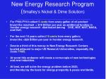 new energy research program smalley s nickel dime solution