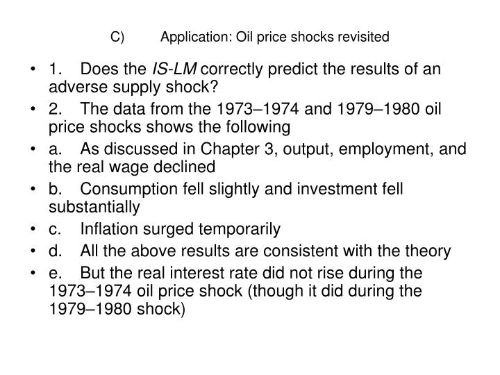 C)	Application: Oil price shocks revisited