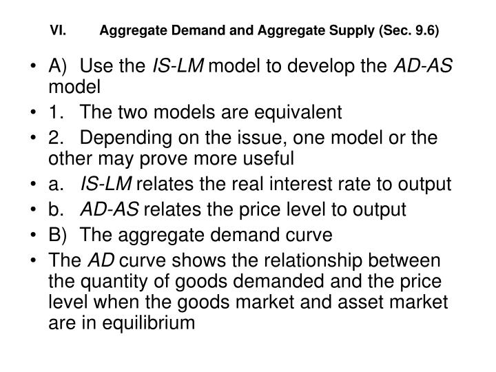 VI.	Aggregate Demand and Aggregate Supply (Sec. 9.6)