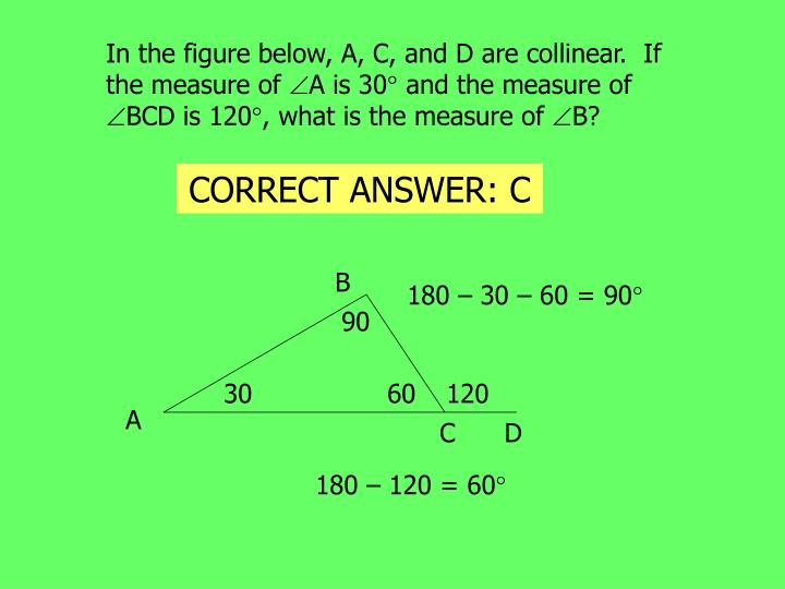 In the figure below, A, C, and D are collinear.  If the measure of